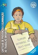 Cartilha - Prevenção e eliminação do trabalho infantil