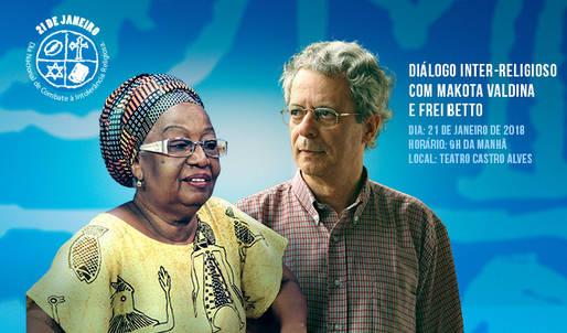 21 de janeiro: Diálogo Inter-Religioso com Makota Valdina e Frei Betto marcará celebração da data