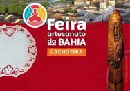 Cachoeira recebe Feira Artesanato da Bahia