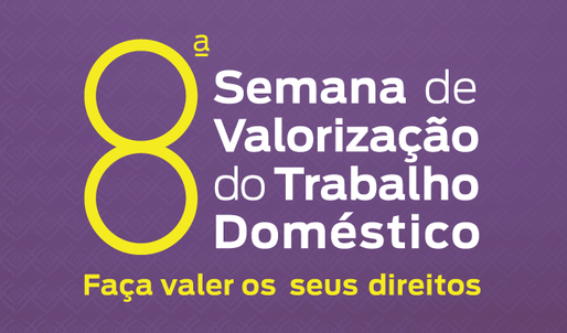 8ª Semana de Valorização do Trabalhado Doméstico contará com serviços e orientações